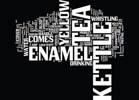 YELLOW ENAMEL TEA KETTLE Text Background Word Cloud Concept Illustration