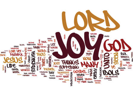 THE JOY OF THE LORD Text Background Word Cloud Concept