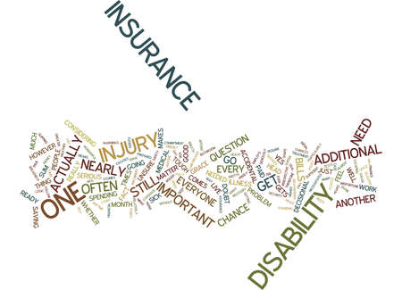 YES YOU DO NEED A DISABILITY INSURANCE Text Background Word Cloud Concept Illustration