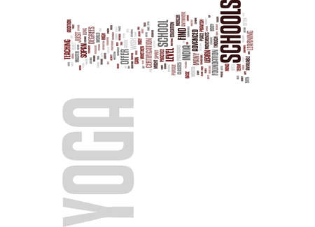 YOGA SCHOOLS WHAT IS RIGHT FOR YOU Text Background Word Cloud Concept