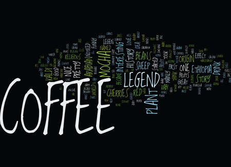 THE LEGEND OF COFFEE Text Background Word Cloud Concept