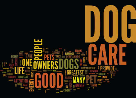 YOU MUST USE GOOD DOG CARE Text Background Word Cloud Concept