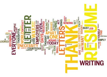 THE LOST ART OF RESUME THANK YOU LETTERS Text Background Word Cloud Concept
