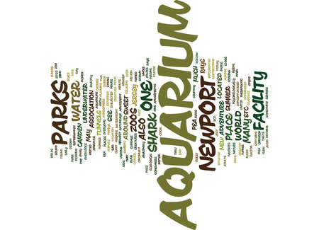 THE NEWPORT AQUARIUM Text Background Word Cloud Concept