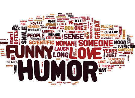 YOU LOVE THEM BECAUSE THEY RE FUNNY Text Background Word Cloud Concept