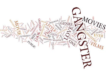 deeds: THE LOVE AFFAIR WITH THE BAD GUY GANGSTER MOVIES Text Background Word Cloud Concept Illustration
