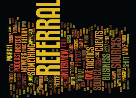 THE PERFECT WAY TO MOTIVATE YOUR REFERRAL SOURCES Text Background Word Cloud Concept