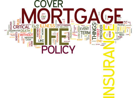 THE IMPORTANCE OF MORTGAGE LIFE INSURANCE Text Background Word Cloud Concept Illustration