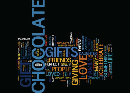 multiple birth: YOU CANNOT GO WRONG WITH A CHOCOLATE GIFT Text Background Word Cloud Concept