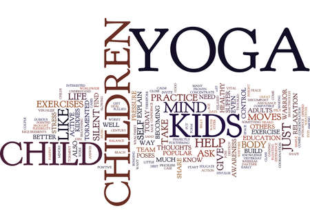 YOGA FOR KIDS TORMENT OF A SILENT MIND Text Background Word Cloud Concept
