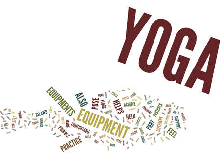 YOGA EQUIPMENT Text Background Word Cloud Concept