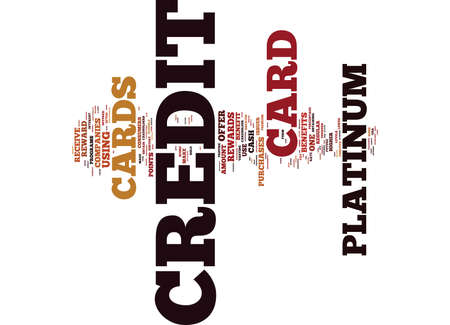 THE PERKS OF PLATINUM CREDIT CARDS Text Background Word Cloud Concept