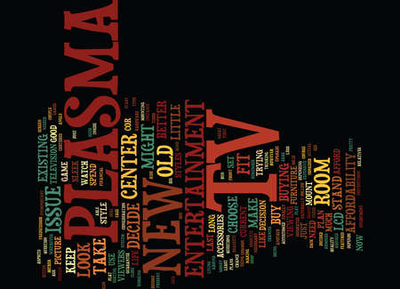 THE PLASMA TO CHOOSE DEPENDS ON THE PLANS FOR ITS USE Text Background Word Cloud Concept Illustration