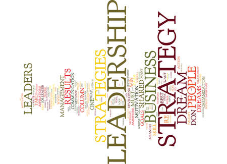 THE LEADERSHIP STRATEGY AN UNMINED COMSTOCK LODE OF RESULTS Text Background Word Cloud Concept Ilustração