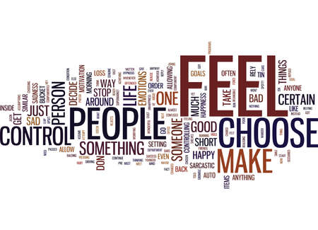 YOU MAKE ME FEEL Text Background Word Cloud Concept Illustration