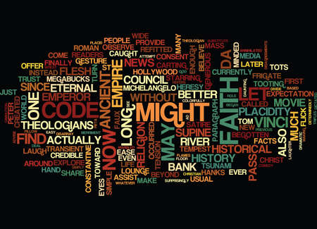 potentially: THE MICHELANGELO CODE OR HOW TO LET THE DA VINCI CODE PASS ON BY Text Background Word Cloud Concept Illustration
