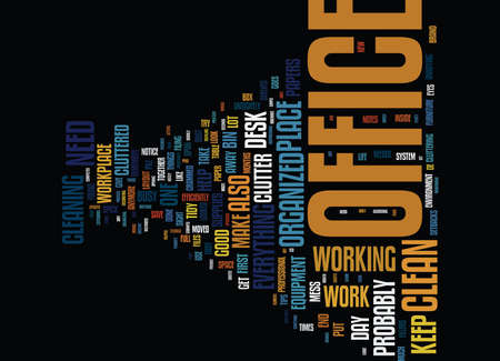 YOU NEED A CLEAN AND ATTRACTIVE OFFICE Text Background Word Cloud Concept Illustration