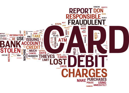 YOU LOST YOUR DEBIT CARD HOW MUCH DO YOU PAY Text Background Word Cloud Concept