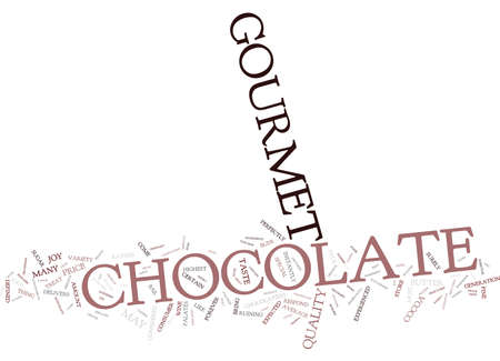THE JOY OF GOURMET CHOCOLATE Text Background Word Cloud Concept Illustration