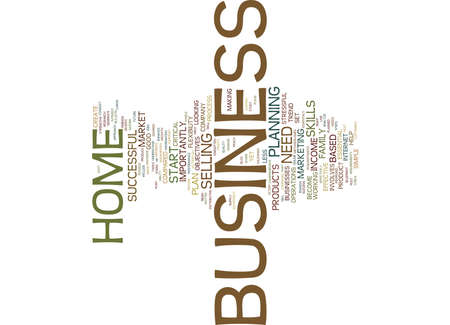 THE EASY STEPS FOR YOU TO START YOUR HOME BASED BUSINESS Text Background Word Cloud Concept