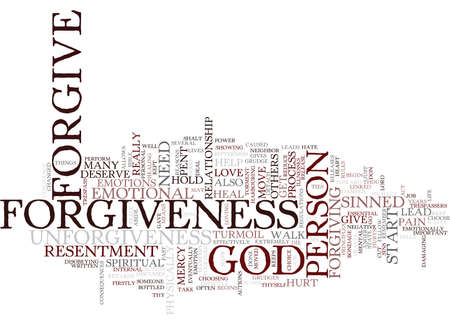 forgiving: THE POWER OF FORGIVENESS Text Background Word Cloud Concept Illustration