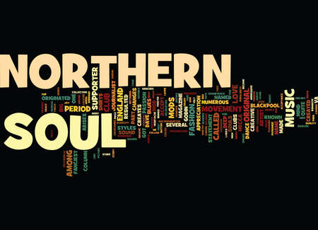 THE NORTHERN SOUL MUSIC FROM ENGLAND Text Background Word Cloud Concept