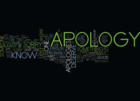 YOU DESERVE AN APOLOGY A TRUE APOLOGY Text Background Word Cloud Concept