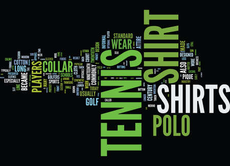 THE ORIGIN OF TENNIS AND POLO SHIRTS Text Background Word Cloud Concept