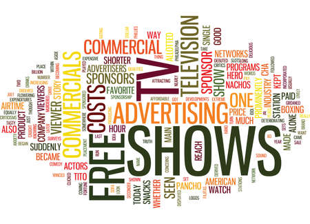 THE ECONOMICS OF FREE TV SHOWS Text Background Word Cloud Concept