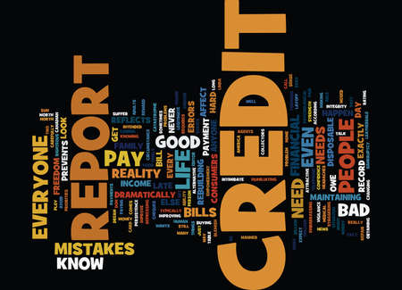 THE NEED TO LOOK AT YOUR CREDIT REPORT Text Background Word Cloud Concept
