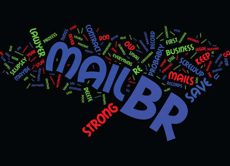 br: THE E MAIL YOU SAVE MAY BE HELD AGAINST YOU Text Background Word Cloud Concept Illustration