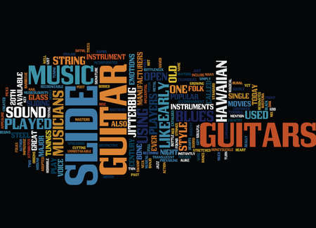 THE ORIGINS AND MAGIC OF SLIDE GUITAR Text Background Word Cloud Concept