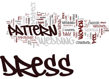 THE PERFECT DRESS PATTERN Text Background Word Cloud Concept Illustration