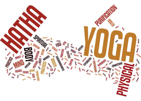 THE PRACTICE OF HATHA YOGA Text Background Word Cloud Concept Illustration