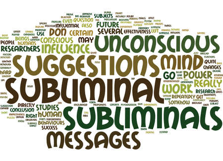 THE POWER OF THE UNCONSCIOUS DO SUBLIMINALS WORK Text Background Word Cloud Concept