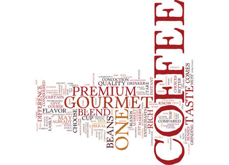 THE INCOMPARABLE PREMIUM GOURMET COFFEE Text Background Word Cloud Concept