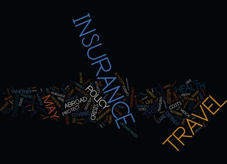 THE IMPORTANCE OF TRAVEL HEALTH INSURANCE Text Background Word Cloud Concept Ilustração
