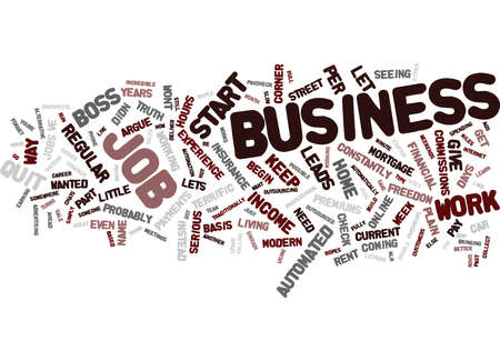 ve: YOU DON T HAVE TO QUIT YOUR JOB TO BE YOUR OWN BOSS Text Background Word Cloud Concept