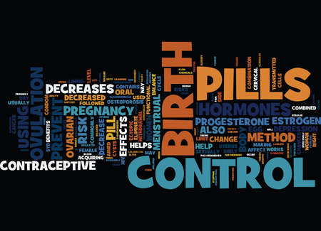 estrogen: THE POSITIVE AND NEGATIVE EFFECTS OF BIRTH CONTROL PILLS Text Background Word Cloud Concept
