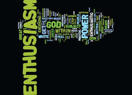 THE MYSTERY BEHIND ENTHUSIASM Text Background Word Cloud Concept