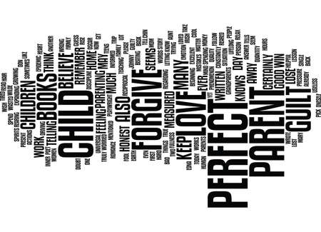THE NOT SO PERFECT PARENT OR LOSE THE GUILT Text Background Word Cloud Concept