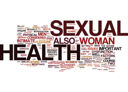 THE IMPORTANCE OF SEXUAL HEALTH IN MEN AND WOMEN Text Background Word Cloud Concept