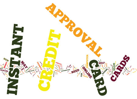 THE INSIDE STORY OF INSTANT APPROVAL CREDIT CARDS Text Background Word Cloud Concept