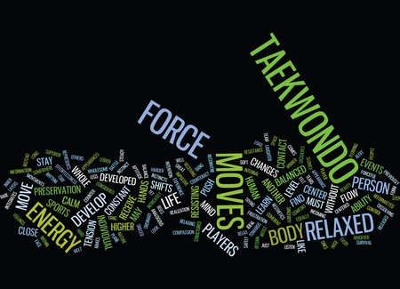 deceptive: THE ESSENCE OF TAEKWONDO MOVES Text Background Word Cloud Concept