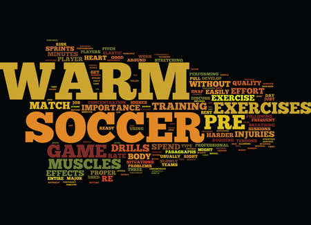 THE IMPORTANCE OF SOCCER PRE GAME WARM UP Text Background Word Cloud Concept