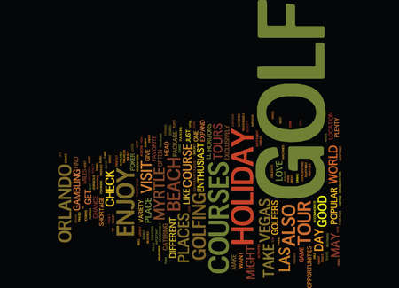 THE JOY OF A GOLF HOLIDAY TOUR Text Background Word Cloud Concept