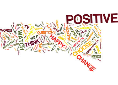 THE POWER OF THE POSITIVE Text Background Word Cloud Concept Illustration