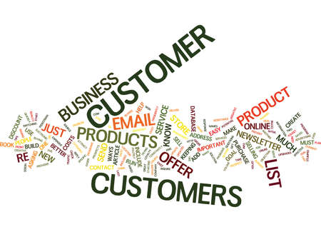 YOU MUST BUILD A CUSTOMER LIST Text Background Word Cloud Concept Illustration