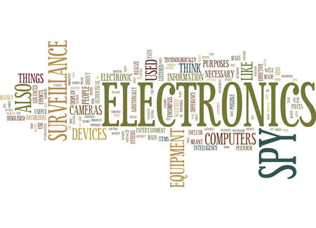 THE NECESSITY OF SPY ELECTRONICS Text Background Word Cloud Concept Illustration
