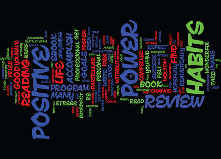 unable: THE POWER OF POSITIVE HABITS REVIEW GOOD OR BAD Text Background Word Cloud Concept